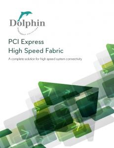PCI Express High Speed Fabric. A complete solution for high speed system connectivity