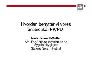 PD. Niels Frimodt-Møller Afd. For Antibiotikaresistens og Sygehushygiejne Statens Serum Institut