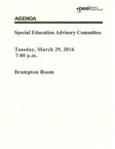 Peel District. Special Education Advisory Committee. Tuesday, March 29, p mo. Brampton Room AGENDA ..._, School Board