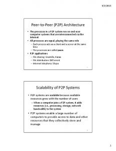 Peer to Peer (P2P) Architecture. Scalability of P2P Systems