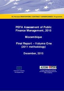 PEFA Assessment of Public Finance Management, Mozambique. Final Report Volume One (2011 methodology) December, 2015
