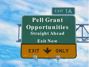 Pell Grant Opportunities. Straight Ahead Exit Now