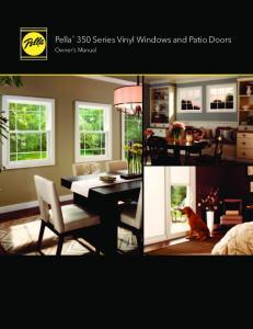 Pella 350 Series Vinyl Windows and Patio Doors. Owner s Manual