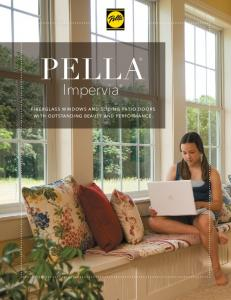 PELLA. Impervia FIBERGLASS WINDOWS AND SLIDING PATIO DOORS WITH OUTSTANDING BEAUTY AND PERFORMANCE