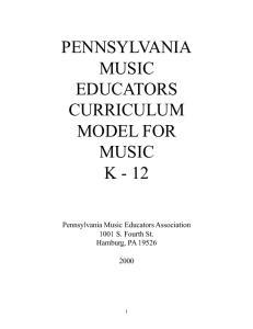 PENNSYLVANIA MUSIC EDUCATORS CURRICULUM MODEL FOR MUSIC K Pennsylvania Music Educators Association 1001 S. Fourth St