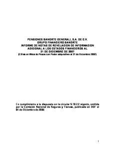PENSIONES BANORTE GENERALI, S.A. DE C.V. GRUPO FINANCIERO BANORTE INFORME DE NOTAS DE REVELACION DE INFORMACION ADICIONAL A LOS ESTADOS FINANCIEROS