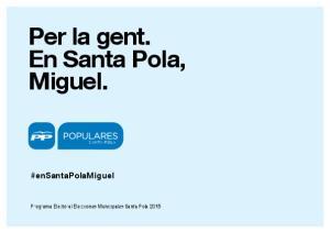 Per la gent. En Santa Pola, Miguel