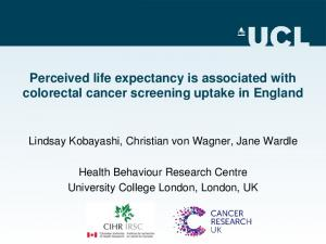 Perceived life expectancy is associated with colorectal cancer screening uptake in England