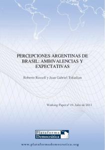 PERCEPCIONES ARGENTINAS DE BRASIL: AMBIVALENCIAS Y EXPECTATIVAS. Roberto Russell y Juan Gabriel Tokatlian