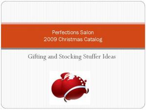 Perfections Salon 2009 Christmas Catalog. Gifting and Stocking Stuffer Ideas