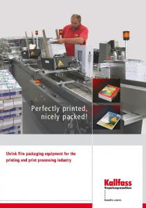 Perfectly printed, nicely packed! Shrink film packaging equipment for the printing and print processing industry. Results count