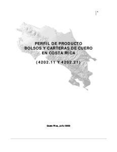 PERFIL DE PRODUCTO BOLSOS Y CARTERAS DE CUERO EN COSTA RICA ( Y ) Costa Rica, Julio 2009