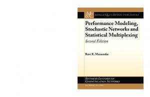 Performance Modeling, Stochastic Networks and Statistical Multiplexing
