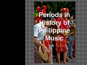 Periods in History of Philippine Music. Fundamentals of Music