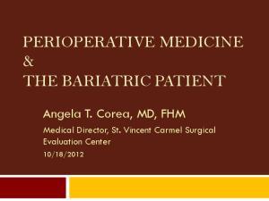 PERIOPERATIVE MEDICINE & THE BARIATRIC PATIENT