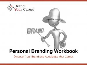 Personal Branding Workbook. Discover Your Brand and Accelerate Your Career