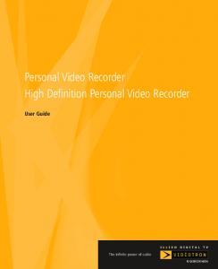 Personal Video Recorder High Definition Personal Video Recorder. User Guide