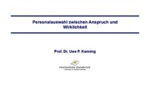 Personalauswahl zwischen Anspruch und Wirklichkeit. Prof. Dr. Uwe P. Kanning