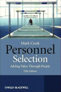 Personnel Selection. Adding Value Through People. Mark Cook FIFTH EDITION. A John Wiley & Sons, Ltd., Publication