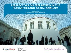 PERSPECTIVES ON PEER REVIEW IN THE HUMANITIES AND SOCIAL SCIENCES. Gino D Oca Managing Editor, Palgrave Macmillan