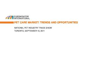 PET CARE MARKET: TRENDS AND OPPORTUNITIES