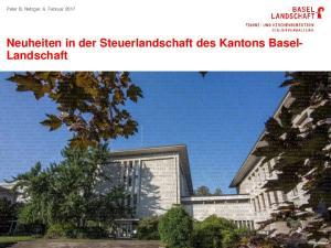 Peter B. Nefzger, 6. Februar Neuheiten in der Steuerlandschaft des Kantons BaselLandschaft