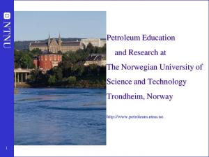 Petroleum Education and Research at The Norwegian University of Science and Technology Trondheim, Norway