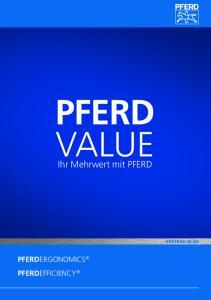 PFERD VALUE. Ihr Mehrwert mit PFERD PFERDERGONOMICS PFERDEFFICIENCY VERTRAU BLAU