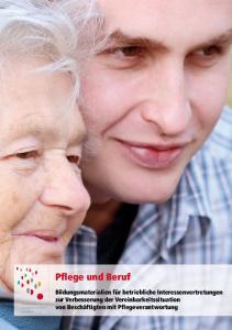 Pflege und Beruf. Vereinbarkeit von Familie und Beruf gestalten