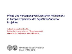 Pflege und Versorgung von Menschen mit Demenz in Europa: Ergebnisse des RightTimePlaceCare Projektes