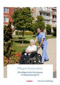 Pflegeinfrastruktur. Die pflegerische Versorgung im Regionalvergleich