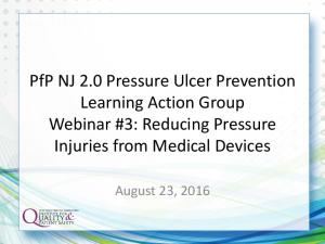 PfP NJ 2.0 Pressure Ulcer Prevention Learning Action Group Webinar #3: Reducing Pressure Injuries from Medical Devices