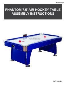 PHANTOM 7.5' AIR HOCKEY TABLE ASSEMBLY INSTRUCTIONS