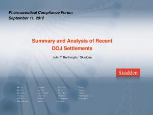Pharmaceutical Compliance Forum September 11, 2012 Summary and Analysis of Recent DOJ Settlements