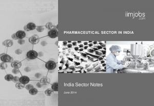 PHARMACEUTICAL SECTOR IN INDIA. India Sector Notes. June 2014