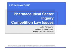 Pharmaceutical Sector Inquiry Competition Law Issues. John Kallaugher Visiting Professor UCL Partner Latham & Watkins