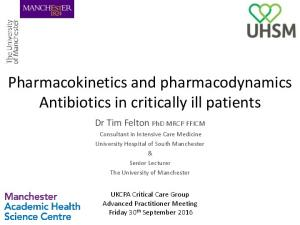 Pharmacokinetics and pharmacodynamics Antibiotics in critically ill patients