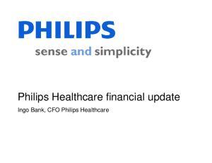 Philips Healthcare financial update. Ingo Bank, CFO Philips Healthcare