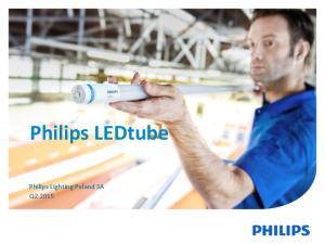 Philips LEDtube. Philips Lighting Poland SA Q2 2015