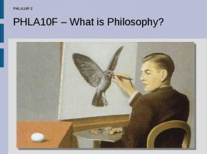 PHLA10F 2. PHLA10F What is Philosophy?