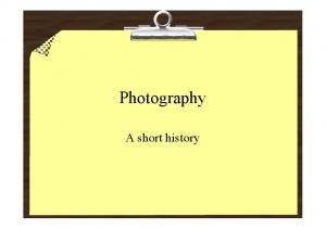 Photography. A short history