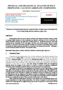 PHYSICAL AND MECHANICAL ANALYSIS OF POLY PROPYLENE- CALCIUM CARBONATE COMPOSITES