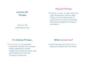Physical Fitness. Lecture 20: Fitness. To Achieve Fitness. What is exercise?