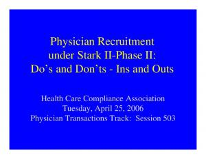 Physician Recruitment under Stark II-Phase II: Do s and Don ts - Ins and Outs