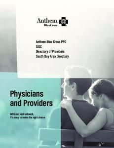 Physicians and Providers. Anthem Blue Cross PPO SISC Directory of Providers South Bay Area Directory