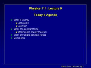 Physics 111: Lecture 9. Today s Agenda