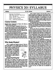 PHYSICS 201 SYLLABUS. Course Content: Why Study Physics? Syllabus Dr. R.L. Herman Summer I