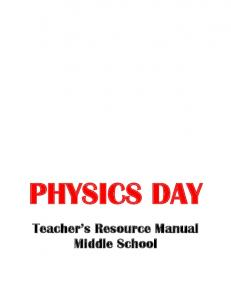 PHYSICS DAY Teacher s Resource Manual Middle School