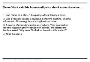 Pierre Wack said his famous oil price shock scenarios were