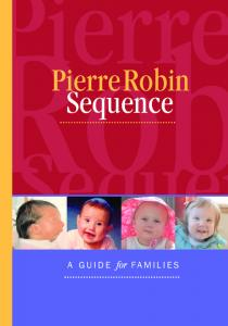 PierreRobin Sequence. A GUIDE for FAMILIES